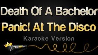 Video Panic! At The Disco - Death Of A Bachelor (Karaoke Version) MP3, 3GP, MP4, WEBM, AVI, FLV Juli 2018