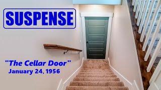 """Video SUSPENSE -- """"THE CELLAR DOOR"""" (1-24-56) MP3, 3GP, MP4, WEBM, AVI, FLV Juli 2018"""