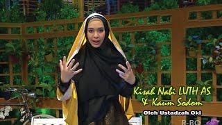 Video Kisah Nabi LUTH AS Dan Kaum Sodom, Diceritakan Oleh Ustadzah Oki MP3, 3GP, MP4, WEBM, AVI, FLV April 2019
