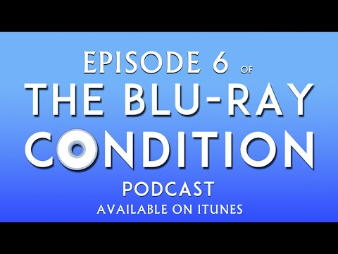 The Blu Ray Condition Episode 6: The Blackest of Fridays