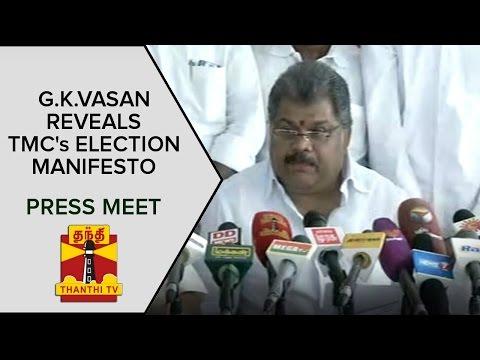 TN-Elections-2016--G-K-Vasan-Reveals-TMCs-Election-Manifesto--Thanthi-TV