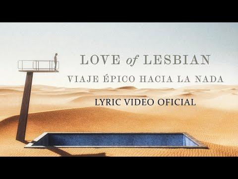 Love of Lesbian - Viaje épico hacia la nada (Lyric Video Oficial)