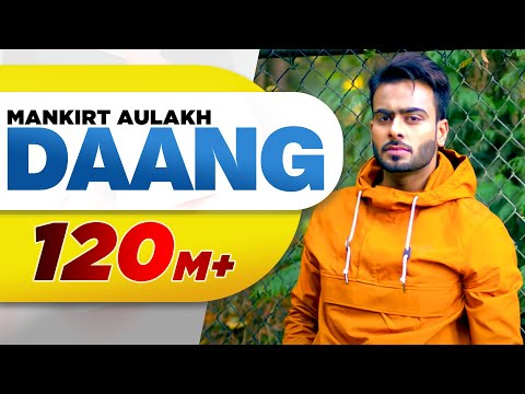 Daang (Full Video) |Mankirt Aulakh|MixSingh|Deep K