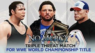 WWE NO Mercy 2016 - AJ Styles vs John Cena vs Dean Ambrose WWE World Championship Title Match
