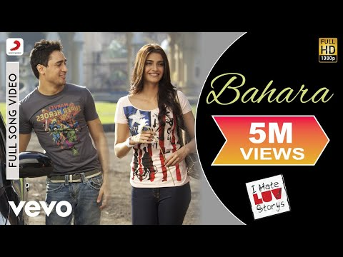 Bahara Full Video - I Hate Luv Storys|Sonam Kapoor, Imran|Shreya Ghoshal, Sona Mohapatra