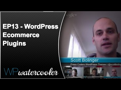 "EP13 – ""WordPress Ecommerce Plugins"" – WPwatercooler – December 17 2012"