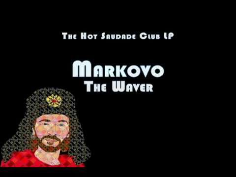 Markovo - The Waver (Not the video music)