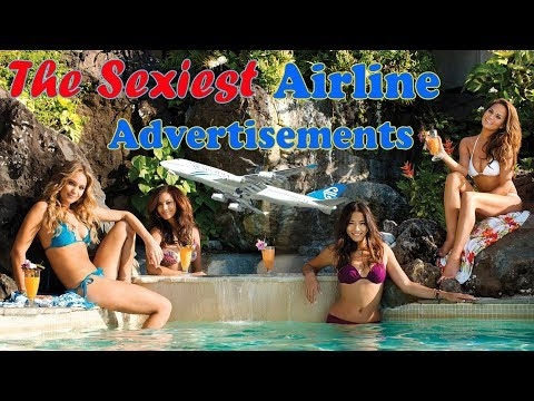 The Sexiest Airline Advertisements | Do you feel Sexy??? (видео)