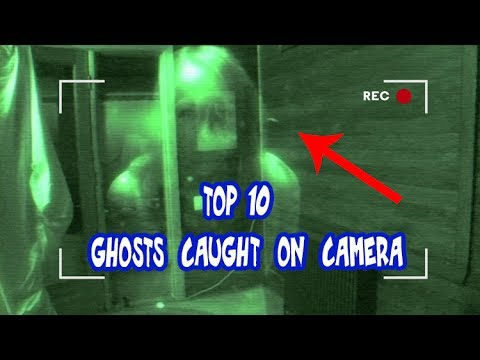 TOP 10 Ghost Caught On Camera (Real Ghosts Caught On Tape)