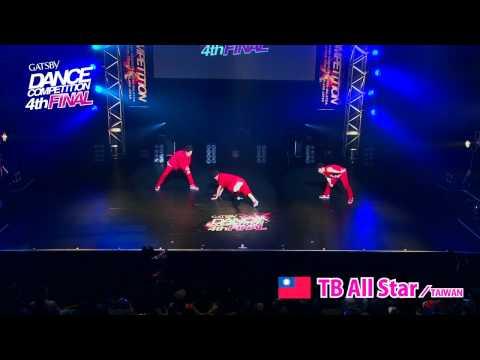 【GDC 4th】GATSBY DANCE COMPETITION 2011-2012:ASIA GRANDFINAL/TB All Star【TAIWAN】