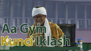 Video Ceramah Aa Gym Kunci Iklash MP3, 3GP, MP4, WEBM, AVI, FLV November 2018