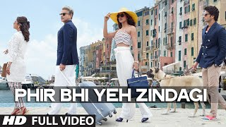 Phir Bhi Yeh Zindagi  Full Video Song   Dil Dhadakne Do   T Series