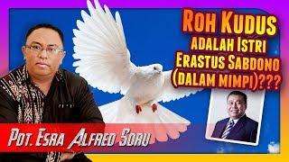 Video Pdt. Esra Soru : ROH KUDUS ADALAH ISTERI PDT. ERASTUS SABDONO (DALAM MIMPI)? MP3, 3GP, MP4, WEBM, AVI, FLV Mei 2019