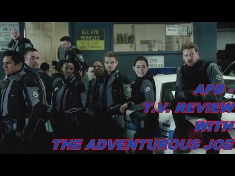 APB SEASON 1 REVIEW - T. V.  REVIEW SHOW WITH THE ADVENTUROUS JOE