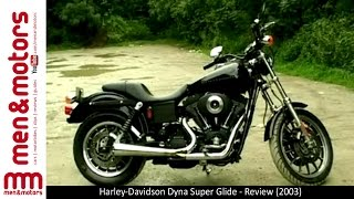 6. Harley-Davidson Dyna Super Glide - Review (2003)