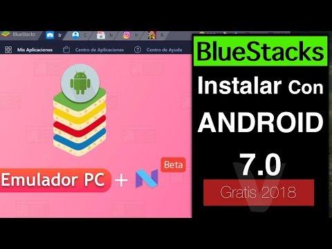 5 Pasos: Descargar BlueStacks Con Android 7.0 2018 | Mejor Emulador PC
