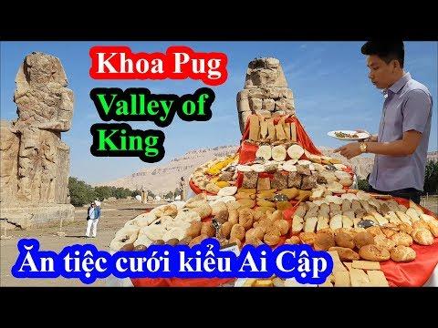 Khoa Pug ăn tiệc cưới theo kiểu Ai Cập tại thung lũng các vị vua bị giật mình vì tưởng bị đánh b.o.m - Thời lượng: 30:18.