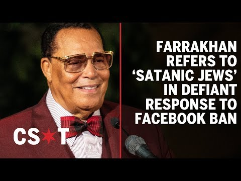 """""""I'm here to separate the 'good Jews' from the 'Satanic Jews'"""" - Louis Farrakhan"""