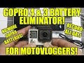 GoPro 4 & 3 Battery Eliminator for Motovloggers! RECORD ALL DAY!