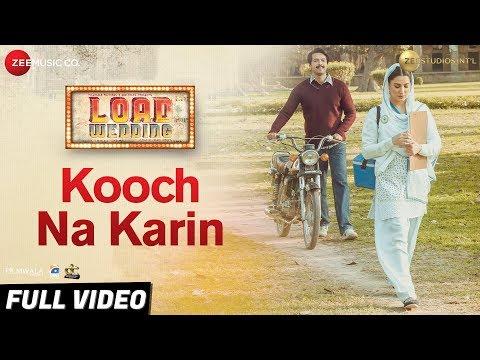 Kooch Na Karin - Full Video | Load Wedding | Fahad