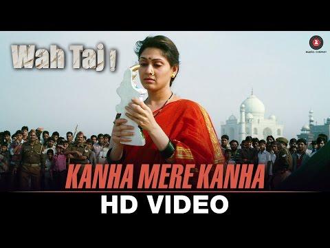 Kanha Mere Kanha Video Song Wah Taj Shreyas T Manjari