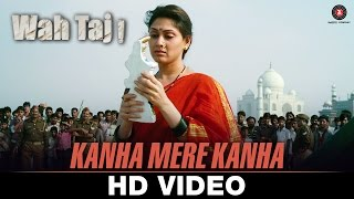 Kanha Mere Kanha Video Song Wah Taj Shreyas T Manjari