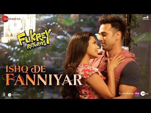 Ishq De Fanniyar | Fukrey Returns | Pulkit Samrat & Priya Anand | Jyotica Tangri | Shaarib & Toshi - Movie7.Online