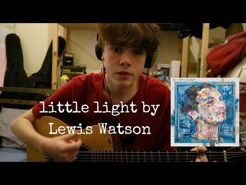 little light - Lewis Watson ( cover by Tyler Gorman) listen with headphones