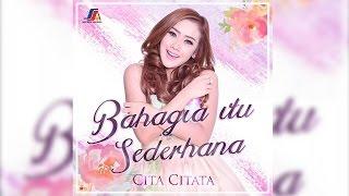 LAGU TERBARU: Cita Citata - Bahagia Itu Sederhana (Official Lyric Video) Video