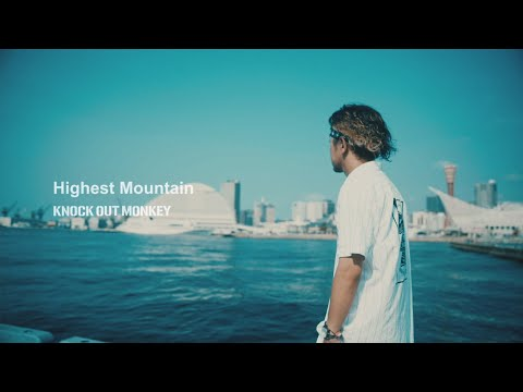 , title : 'KNOCK OUT MONKEY - Highest Mountain (Official Music Video)'