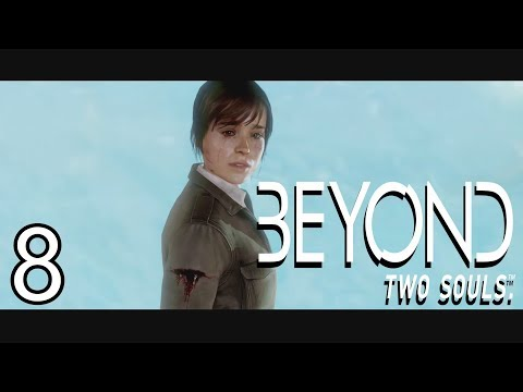 OH THEY CAN'T END IT LIKE THAT!!!! | Beyond Two Souls | Lets Play - Part 8 [Finale] (видео)