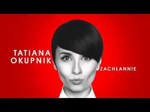 Tekst piosenki Tatiana Okupnik - Zachłannie po polsku