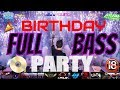 Download Lagu 2JAM PARTY DIGEMPUR BASS HABIS2AN...HAPPY BIRTHDAY REMIX BREAKBEAT 2018 (MIXTAPE BREAKBEAT) DJ LOUW Mp3 Free