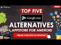 Top Five Google Play Store Alternatives | Best Google Play Alternative App Store|Publish Apps(Hindi)