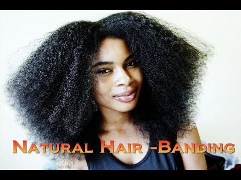 Heatless Afro Hair/ Stretching Natural Hair Using The Banding Method
