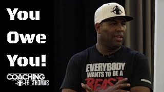 ERIC THOMAS | YOU OWE YOU | Motivational Speaker