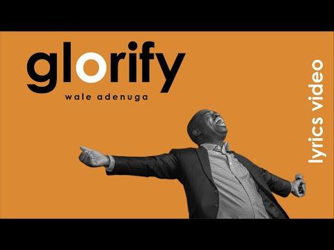 Glorify (Lyric video) - Wale Adenuga