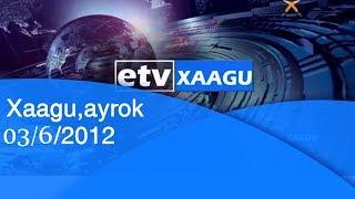 Xaagu,ayrok 03/6/2012 |etv