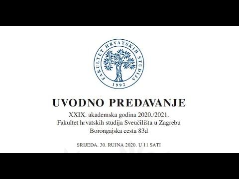UVODNO PREDAVANJE XXIX. akademska godina 2020./2021. Fakultet hrvatskih studija 30. rujna 2020.