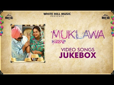 Muklawa Full Songs Video Jukebox | Ammy Virk | Sonam Bajwa | Latest Punjabi Songs 2019