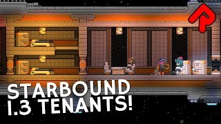 We see how to get five new Starbound 1.3 tenants, using furniture added to the Spacefarer update, in this Starbound 1.3 how to guide. Subscribe for more ...
