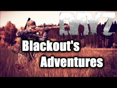 Blackout - DayZ Adventures through the Eyes of me. This was definitely a trip i'll never forget so i had to make sure you wouldn't forget it either. had all sorts of feelings. This is why i Love DayZ....