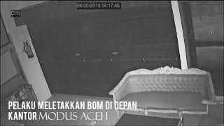 Rekaman CCTV Aksi Pelaku Pengebom Kantor MODUS ACEH
