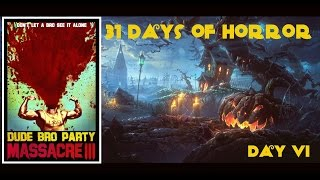 Nonton 31 Days Of Horror Ii   Day Vi  Dude Bro Party Massacre Iii  2015    5 Second Films Film Subtitle Indonesia Streaming Movie Download