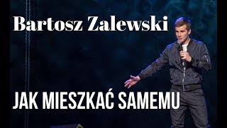 Bartosz Zalewski – Jak mieszkać samemu