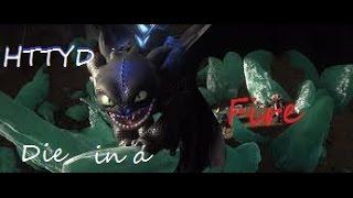 HTTYD | Die in a fire (FNaF song)