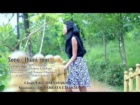 Jhuni morr oficial chakma video 2017