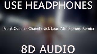 Frank Ocean - Chanel (Nick Leon Atmosphere Remix) (8D Audio)