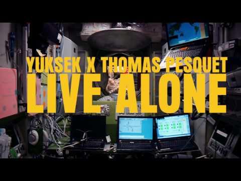 YUKSEK X THOMAS PESQUET - Live Alone