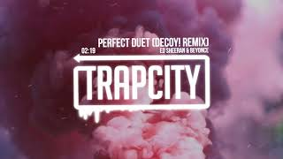 Ed Sheeran & Beyoncé - Perfect Duet (Decoy! Remix) [Lyrics]